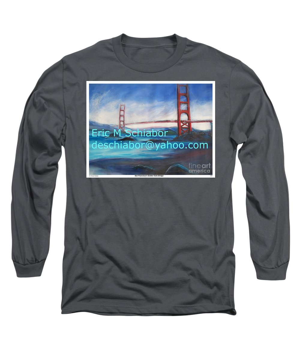 California Coast Long Sleeve T-Shirt featuring the painting San Francisco Golden Gate Bridge by Eric Schiabor