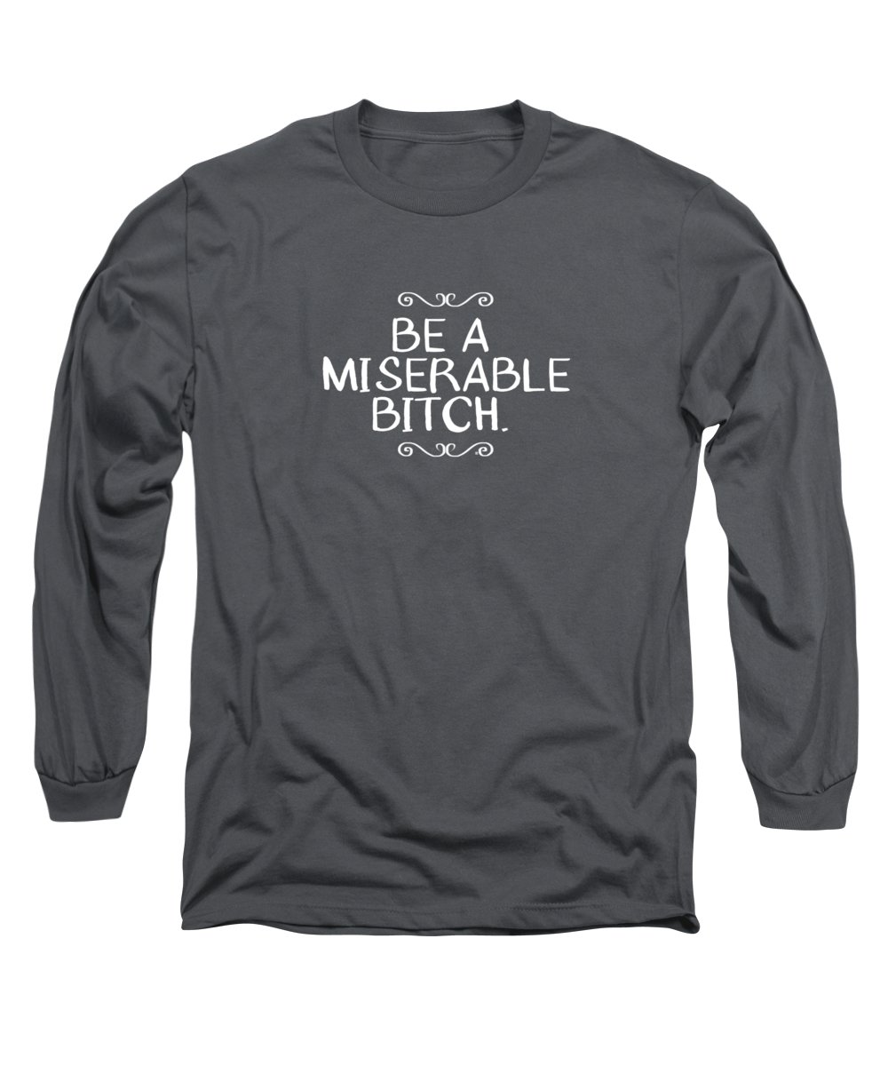 Black Long Sleeve T-Shirt featuring the digital art Be Miserable- Art by Linda Woods by Linda Woods