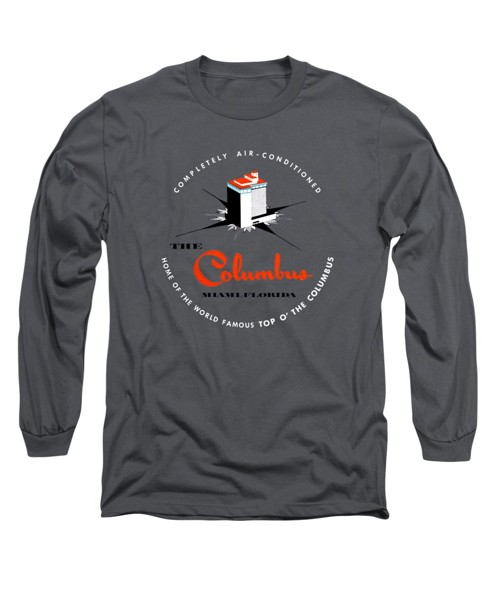 Florida Long Sleeve T-Shirt featuring the painting 1955 Columbus Hotel Of Miami Florida by Historic Image