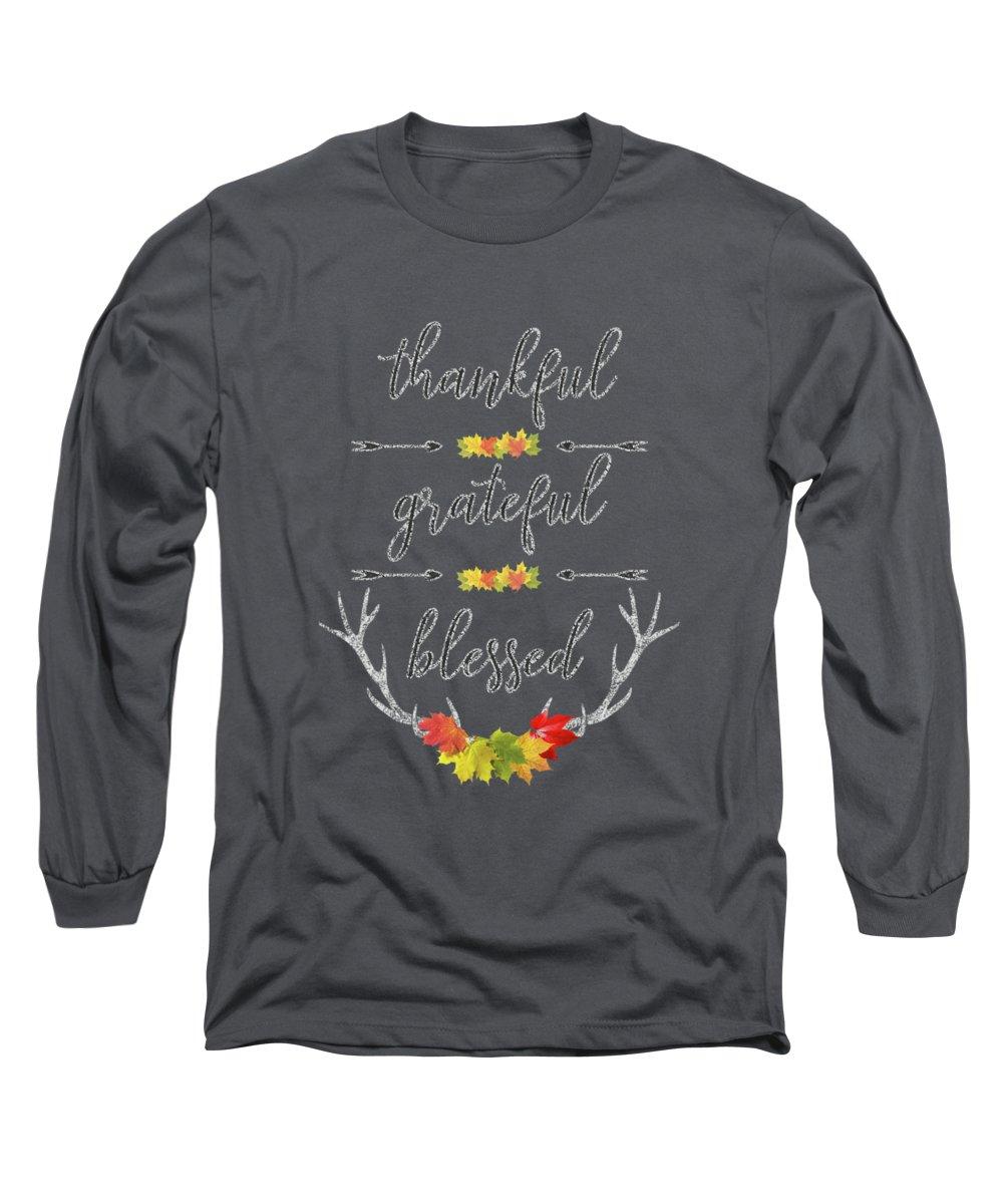 Thankful Long Sleeve T-Shirt featuring the digital art Chalkboard Handwriting Thankful Grateful Blessed Fall Thanksgiving by Georgeta Blanaru