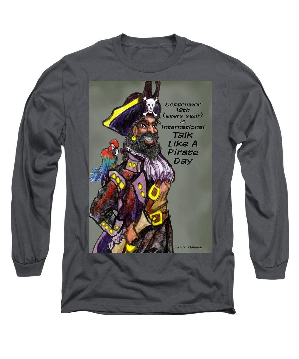 Pirate Long Sleeve T-Shirt featuring the greeting card Talk Like A Pirate Day by Kevin Middleton