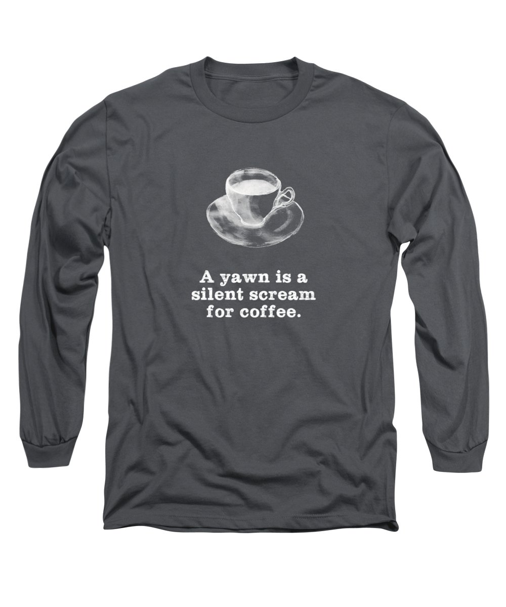 Chalk Long Sleeve T-Shirt featuring the digital art Yawn For Coffee by Nancy Ingersoll