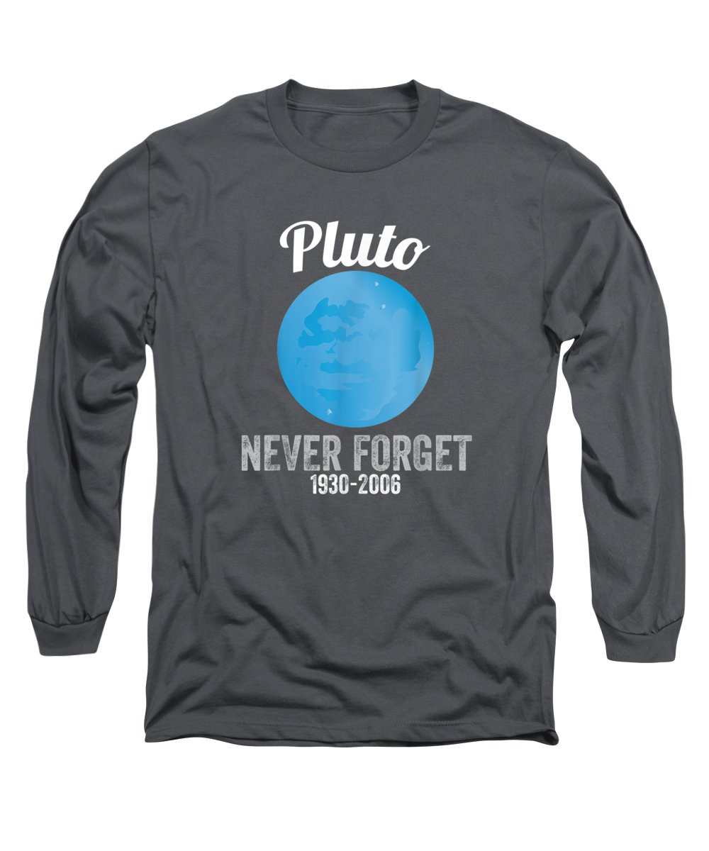 women's Shops Long Sleeve T-Shirt featuring the digital art Pluto Never Forget T-shirt Funny Science Geek Nerd Tee Gift by Do David