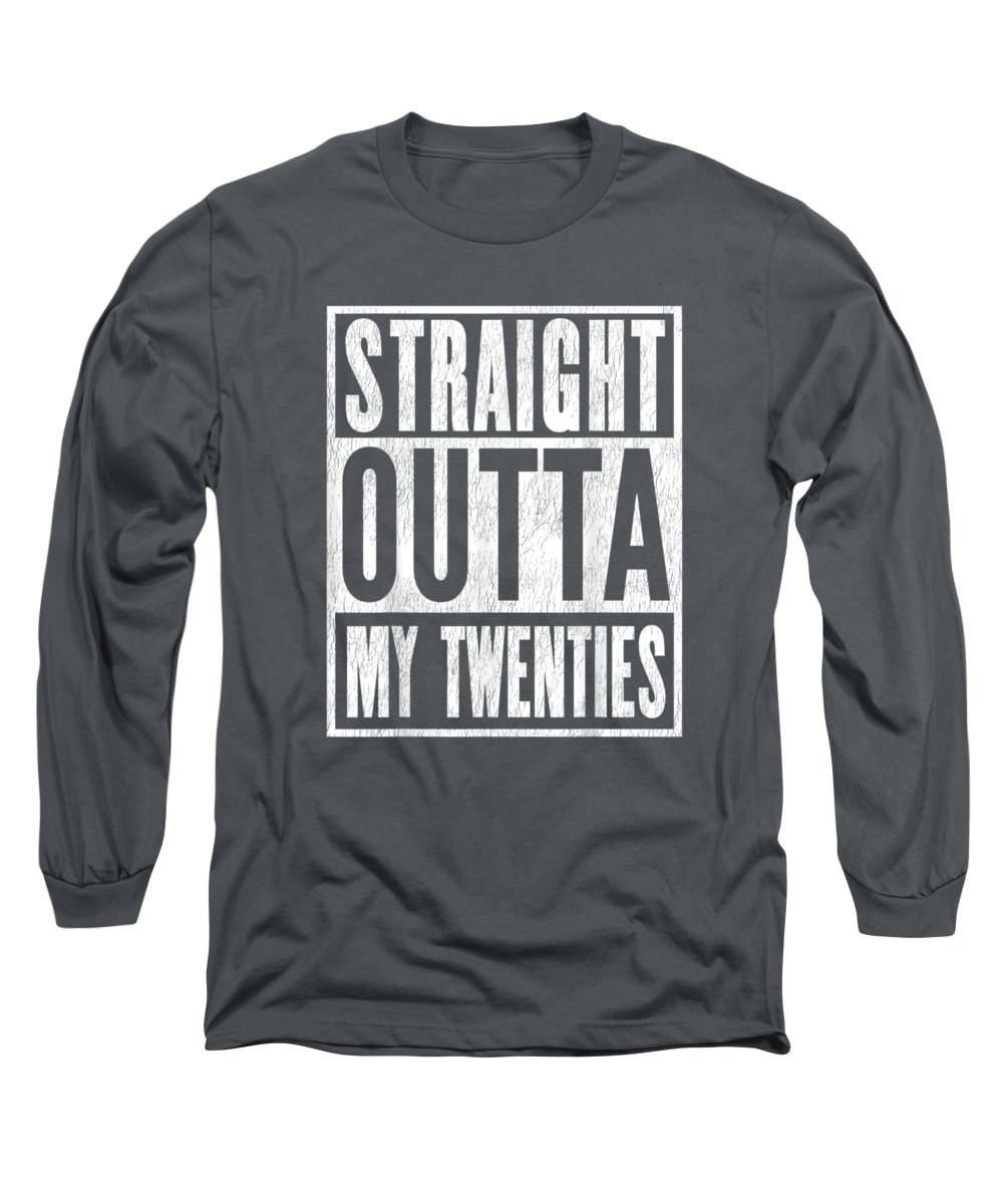 men's Novelty T-shirts Long Sleeve T-Shirt featuring the digital art Thirtieth Birthday Gift. Straight Outta My Twenties T-shirt by Unique Tees