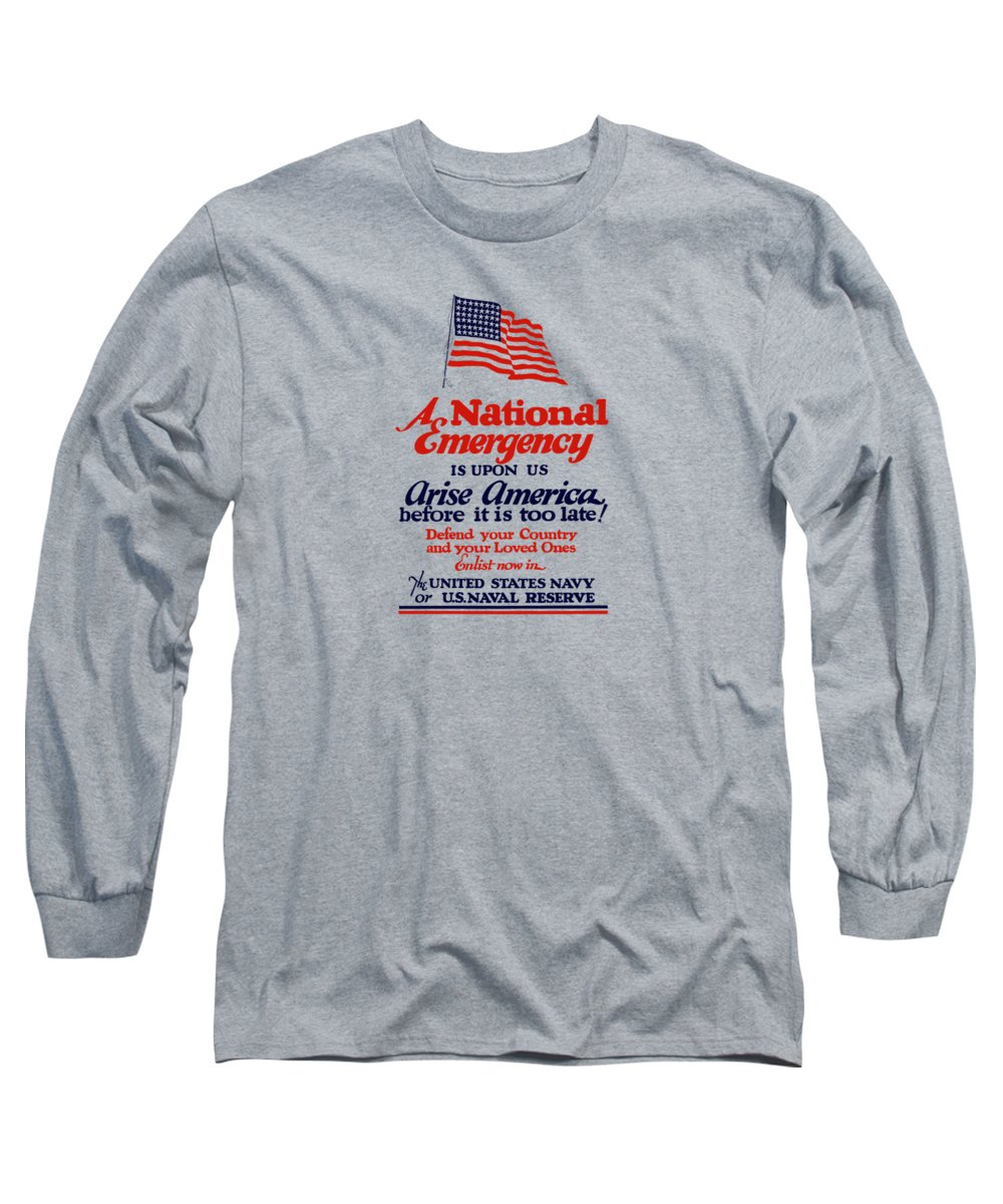Navy Long Sleeve T-Shirt featuring the painting Arise America Before It Is Too Late - Join The Navy by War Is Hell Store