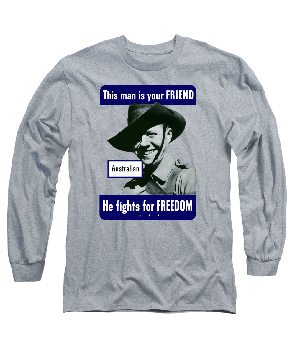 Australian Soldier Long Sleeve T-Shirt featuring the painting Australian This Man Is Your Friend by War Is Hell Store