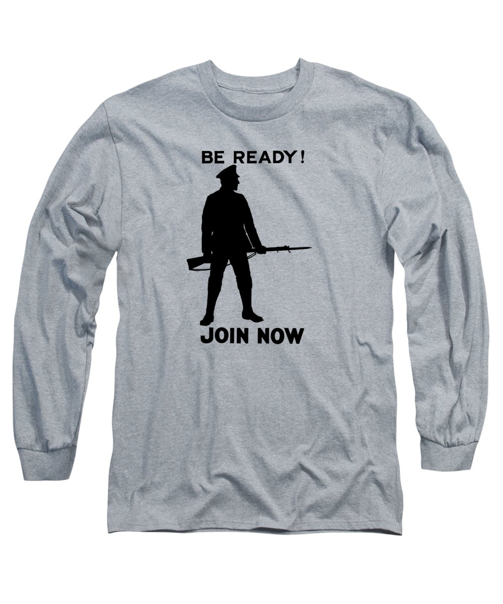 Ww1 Long Sleeve T-Shirt featuring the mixed media Be Ready - Join Now by War Is Hell Store