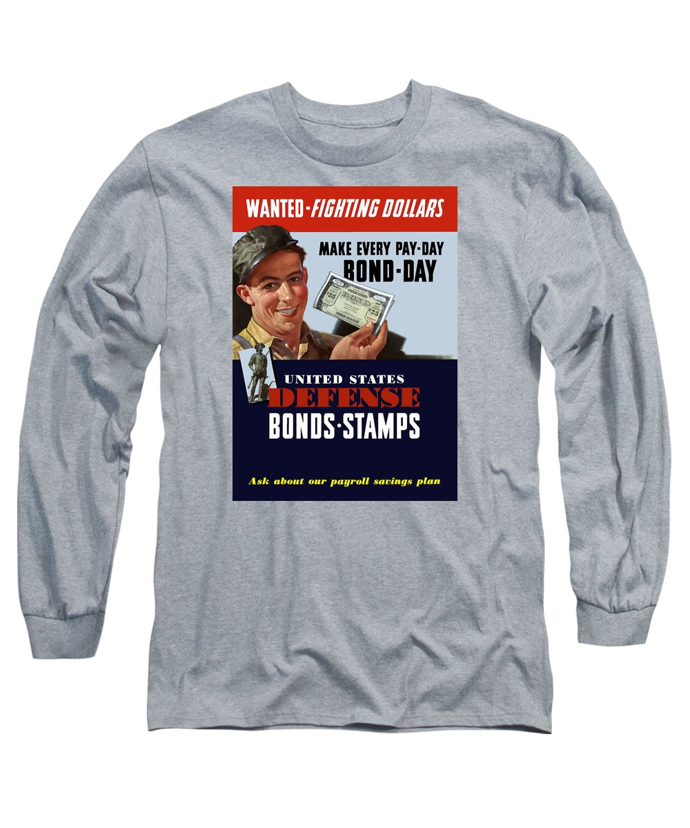 Defense Bonds Long Sleeve T-Shirt featuring the painting Fighting Dollars Wanted by War Is Hell Store