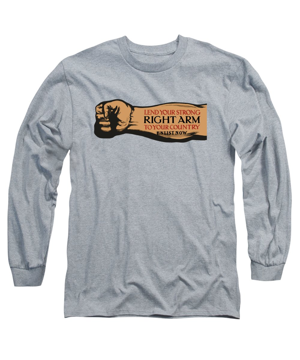 Ww1 Long Sleeve T-Shirt featuring the painting Lend Your Strong Right Arm To Your Country by War Is Hell Store