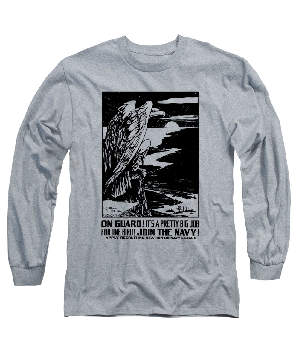Ww1 Long Sleeve T-Shirt featuring the painting On Guard - Join The Navy by War Is Hell Store