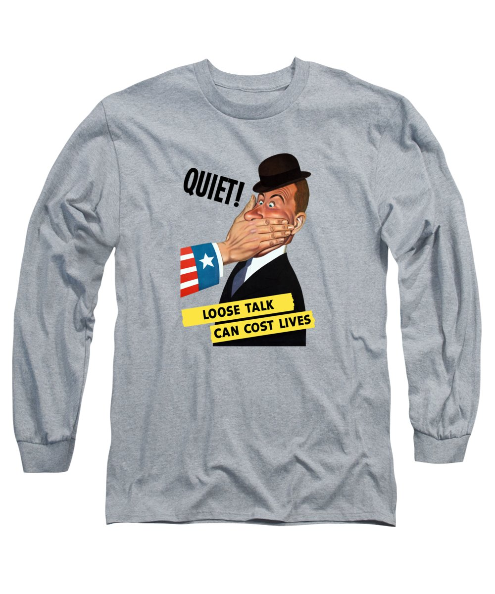 Ww2 Long Sleeve T-Shirt featuring the painting Quiet - Loose Talk Can Cost Lives by War Is Hell Store
