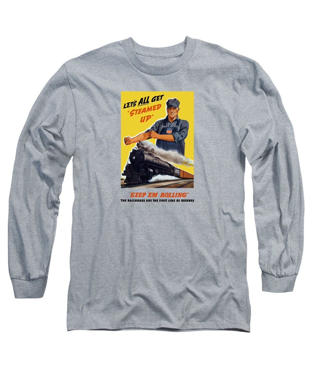 Trains Long Sleeve T-Shirt featuring the painting Railroads Are The First Line Of Defense by War Is Hell Store