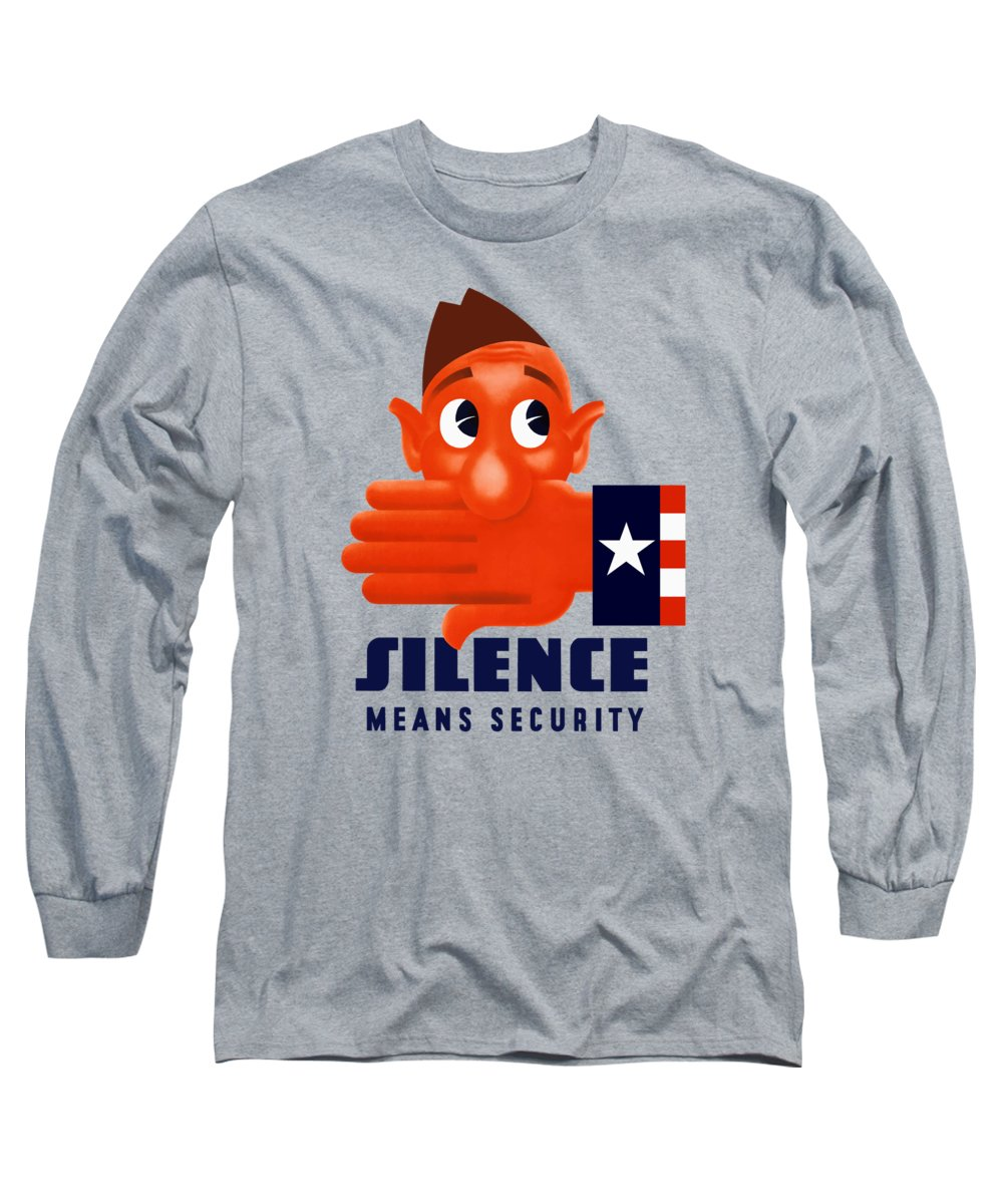 Wwii Propaganda Long Sleeve T-Shirt featuring the mixed media Silence Means Security by War Is Hell Store