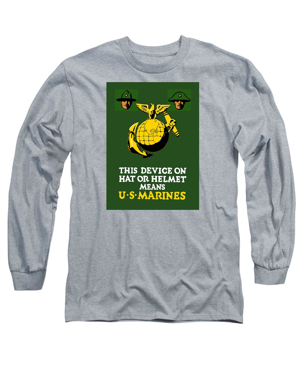 Marines Long Sleeve T-Shirt featuring the painting This Device Means Us Marines by War Is Hell Store
