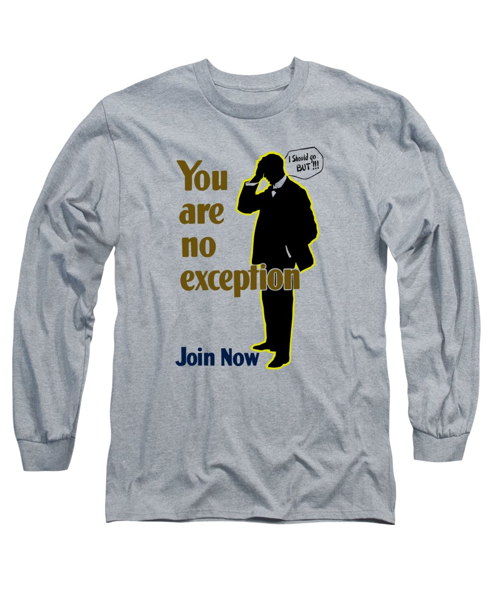Ww1 Long Sleeve T-Shirt featuring the mixed media You Are No Exception - Join Now by War Is Hell Store