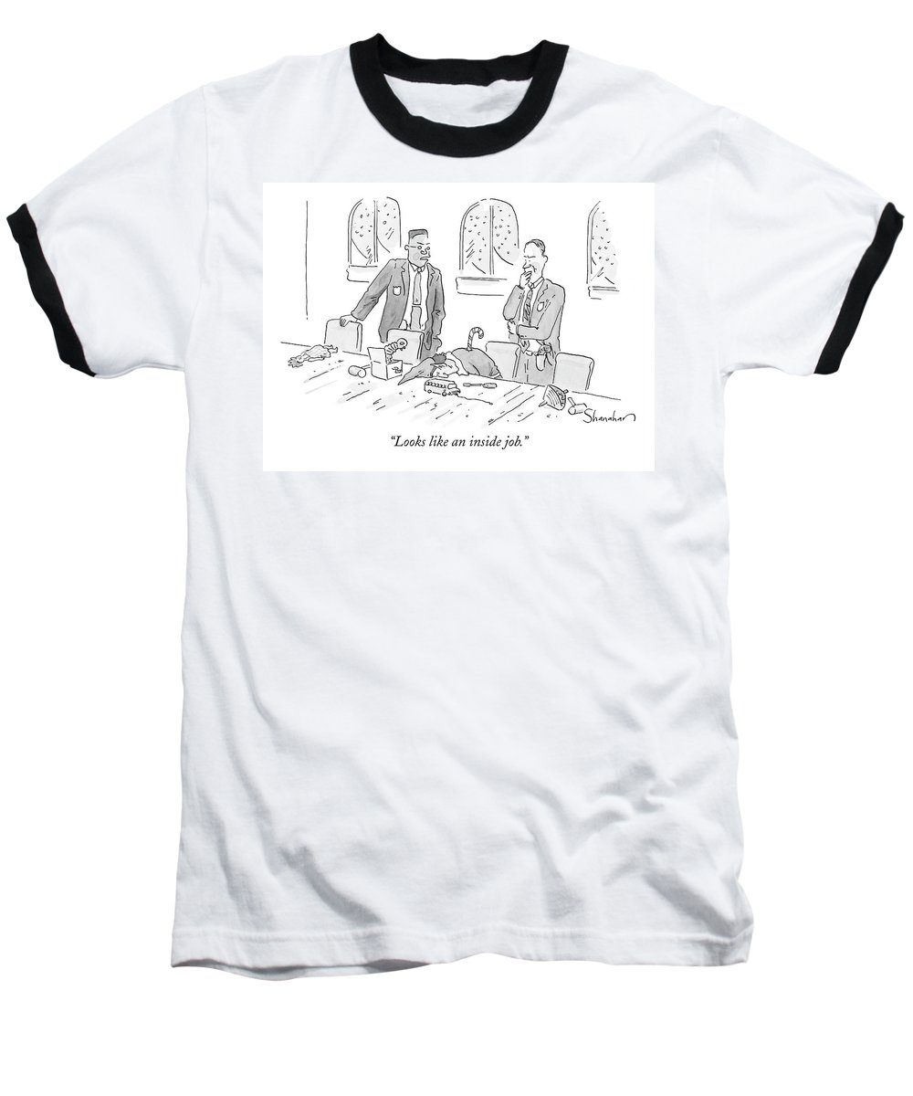Christmas Baseball T-Shirt featuring the drawing Looks Like An Inside Job by Danny Shanahan