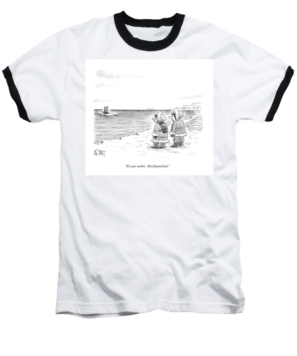 Marriage Baseball T-Shirt featuring the drawing It's Your Mother. She's Floated Back by Christopher Weyant