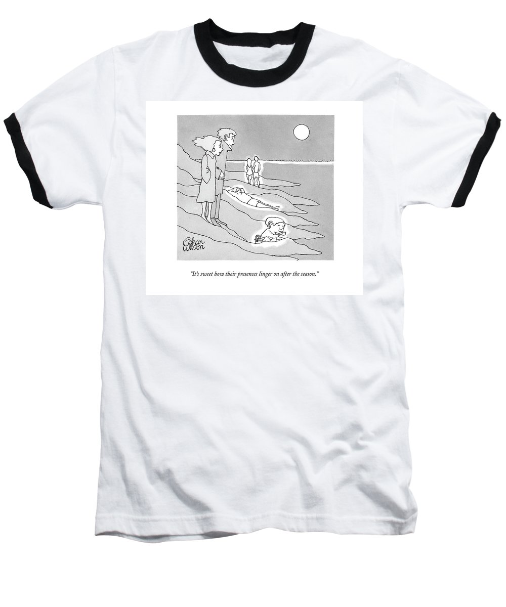 Beaches Baseball T-Shirt featuring the drawing It's Sweet How Their Presences Linger by Gahan Wilson