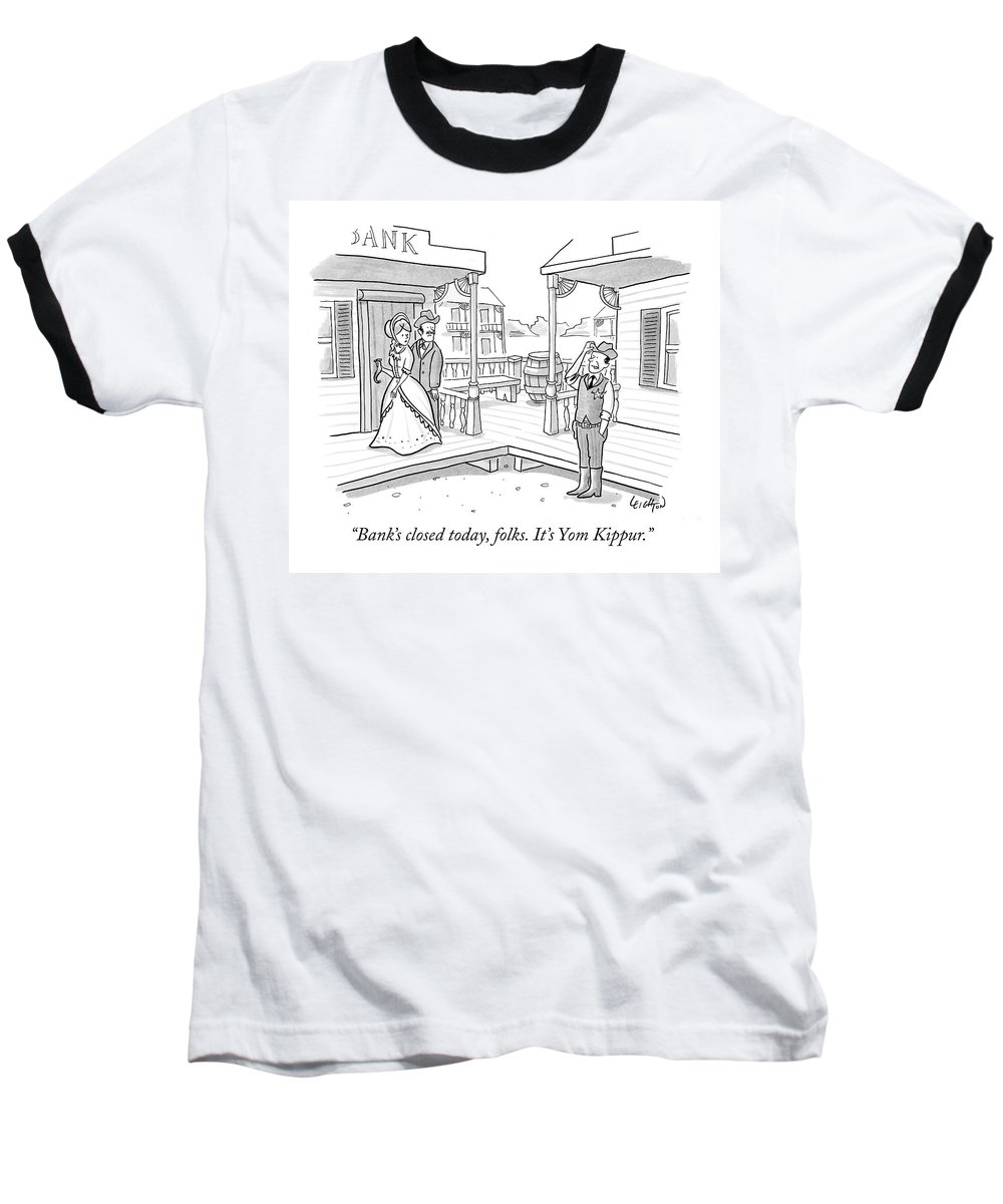 Western Baseball T-Shirt featuring the drawing Bank's Closed Today by Robert Leighton