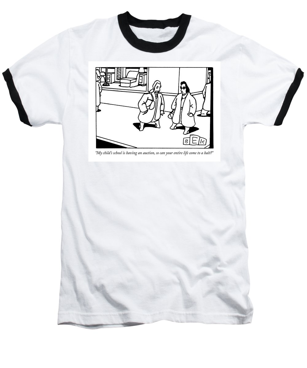 School Baseball T-Shirt featuring the drawing My Child's School Is Having An Auction by Bruce Eric Kaplan
