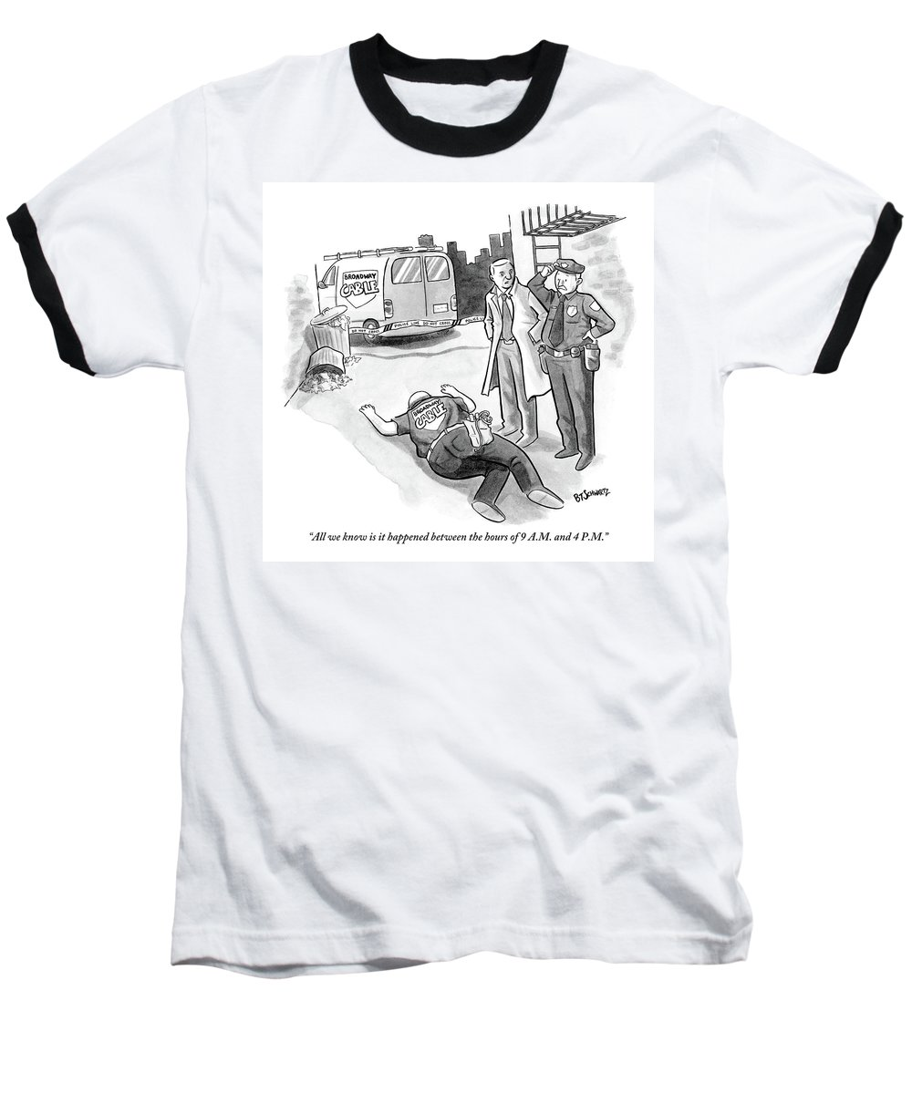 Cable Baseball T-Shirt featuring the drawing A Cop And A Detective Stand Over The Face-down by Benjamin Schwartz