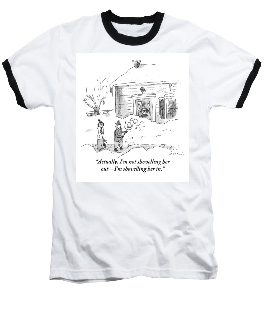 Snow Baseball T-Shirt featuring the drawing A Man Shoveling Snow Addresses A Person by Michael Maslin