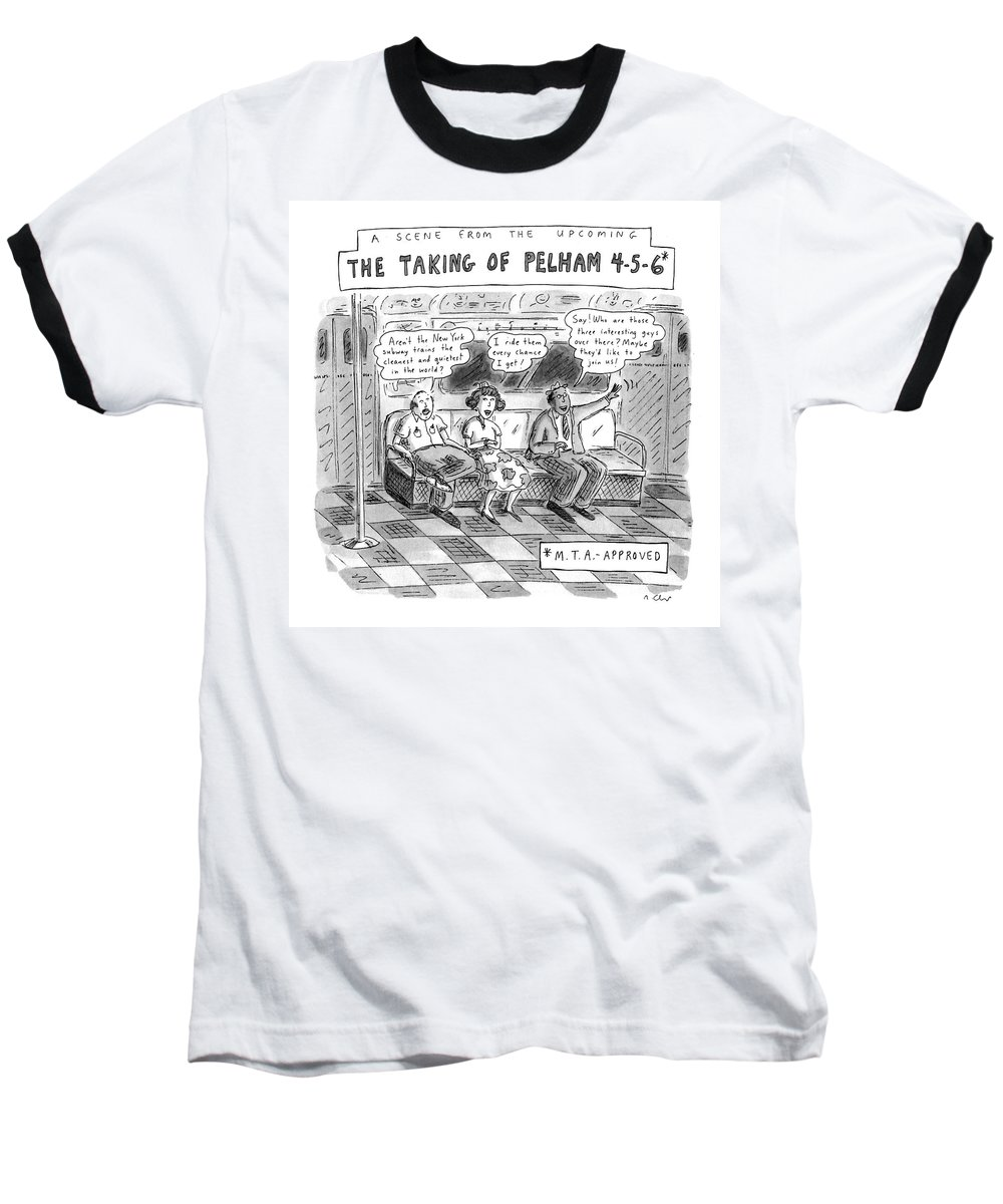 A Scene From The Upcoming The Taking Of Pelham 4-5-6* No Caption Urban Baseball T-Shirt featuring the drawing A Scene From The Upcoming The Taking Of Pelham by Roz Chast
