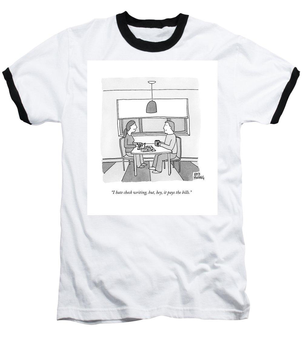 Checks Baseball T-Shirt featuring the drawing A Wife Writing Checks by Amy Hwang