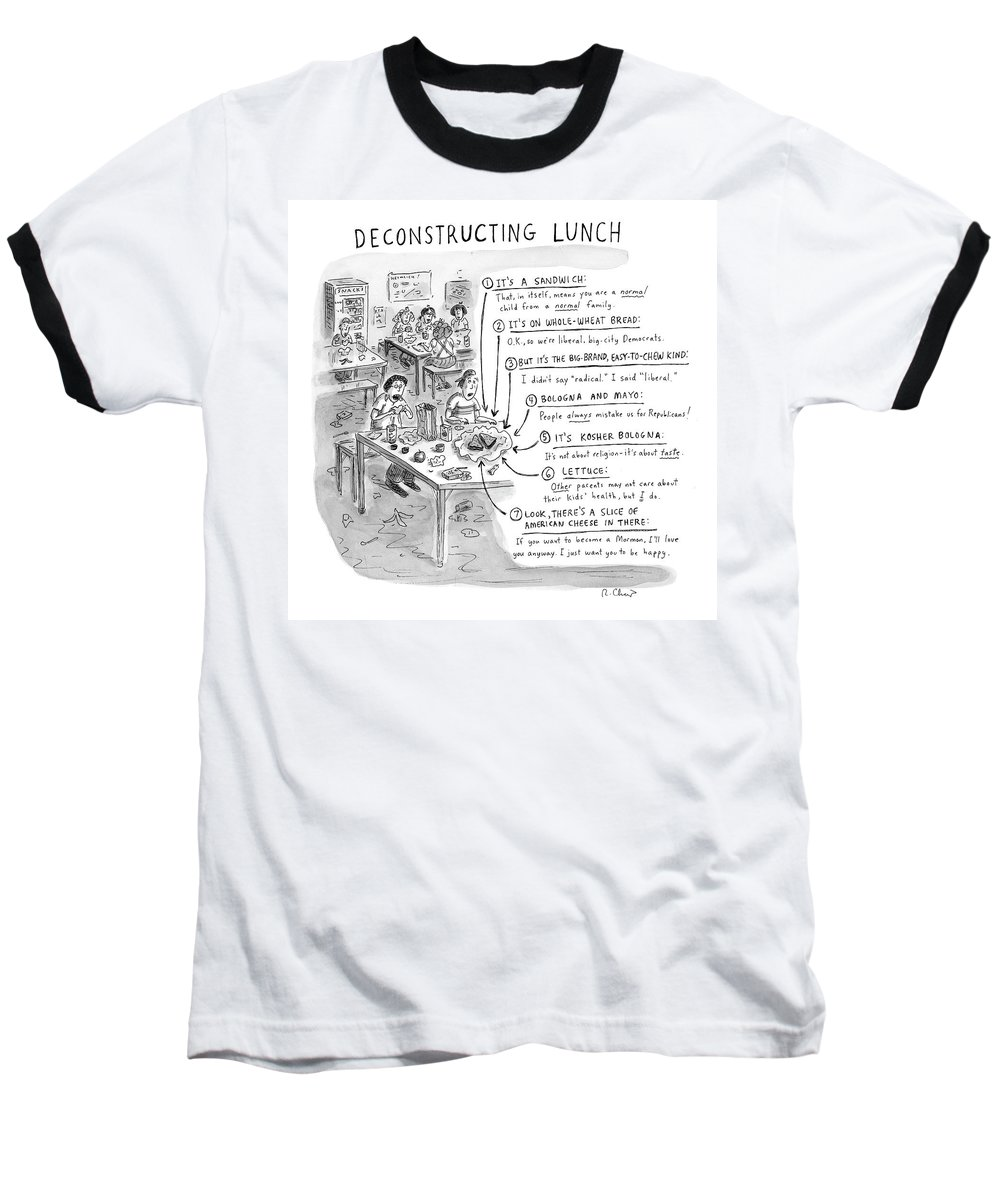 Sandwiches Baseball T-Shirt featuring the drawing Deconstructing Lunch by Roz Chast