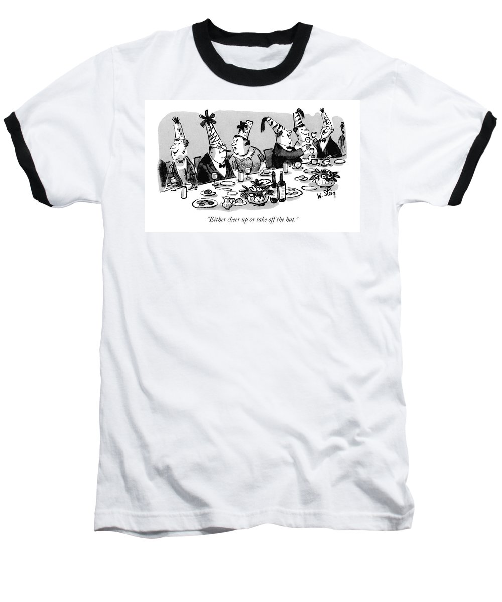 Leisure Baseball T-Shirt featuring the drawing Either Cheer Up Or Take Off The Hat by William Steig