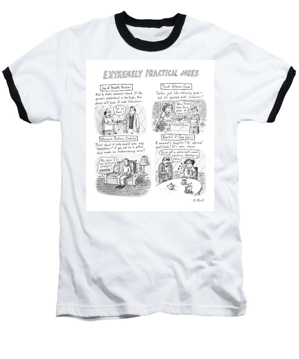 Jokes Baseball T-Shirt featuring the drawing Extremely Practical Jokes by Roz Chast