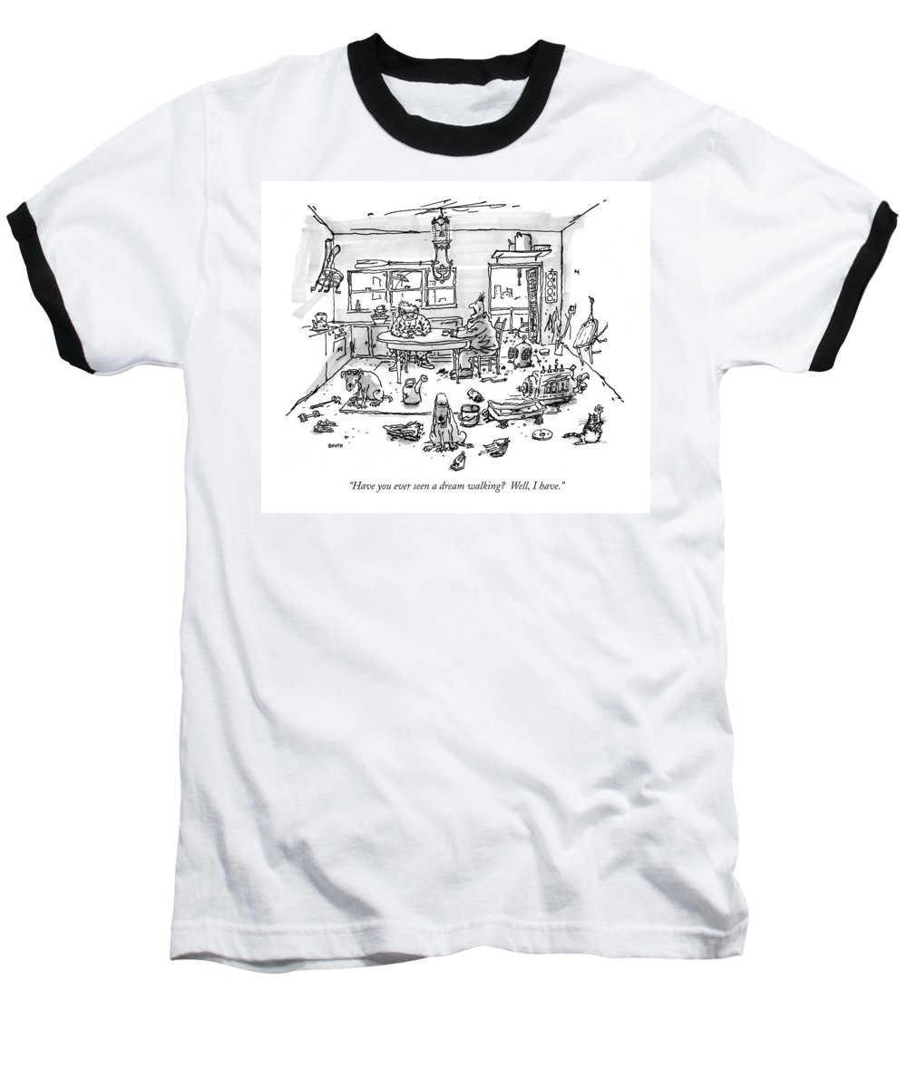 Dream Baseball T-Shirt featuring the drawing Have You Ever Seen A Dream Walking? Well by George Booth