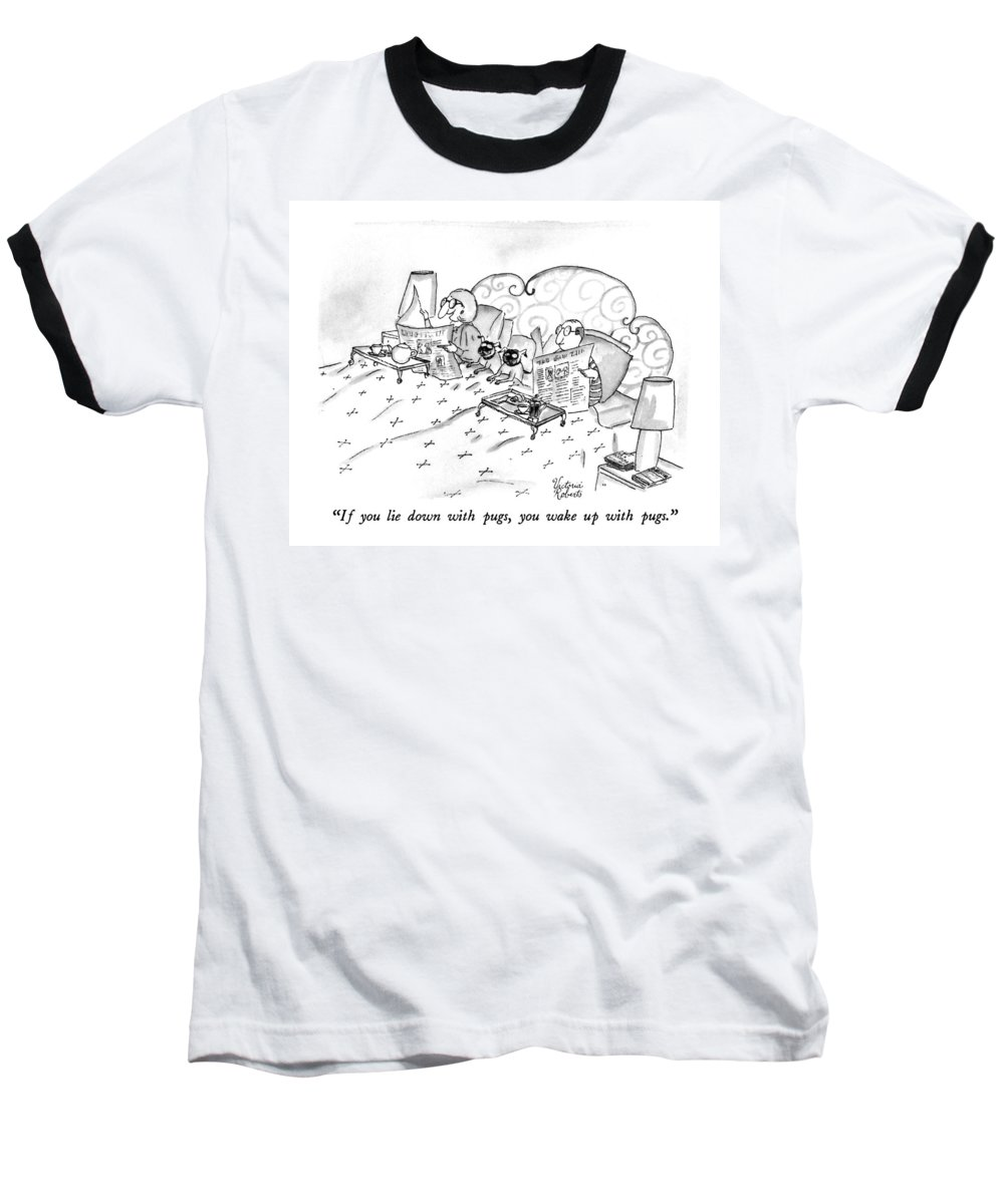 Animals Baseball T-Shirt featuring the drawing If You Lie Down With Pugs by Victoria Roberts