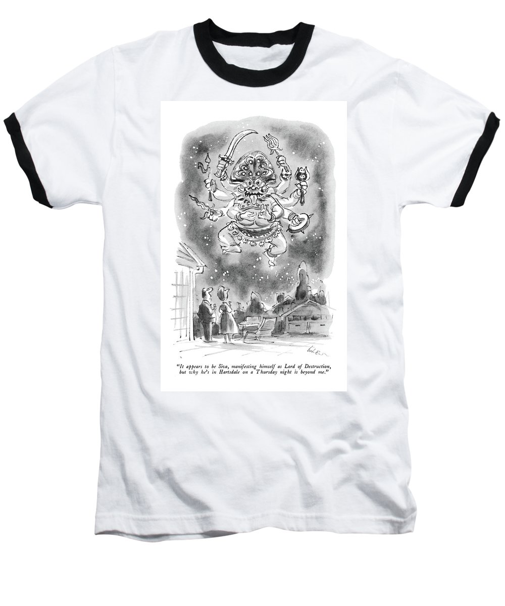 (husband To Wife As They Stand In Front Of Suburban House Watching Huge Eastern God With 6 Arms In The Sky.) Religion Baseball T-Shirt featuring the drawing It Appears To Be Siva by Lee Lorenz