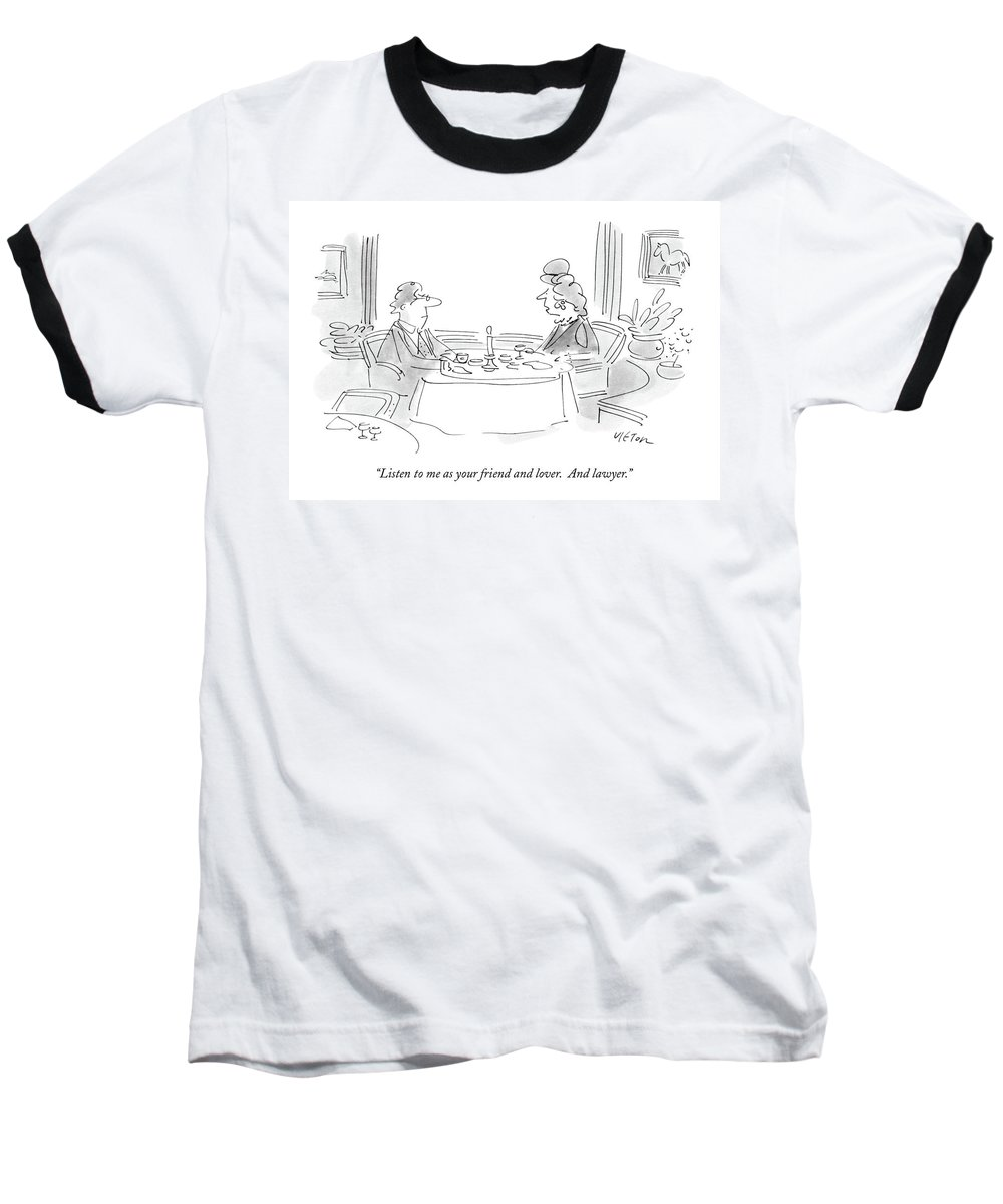 Relationships Baseball T-Shirt featuring the drawing Listen To Me As Your Friend And Lover by Dean Vietor