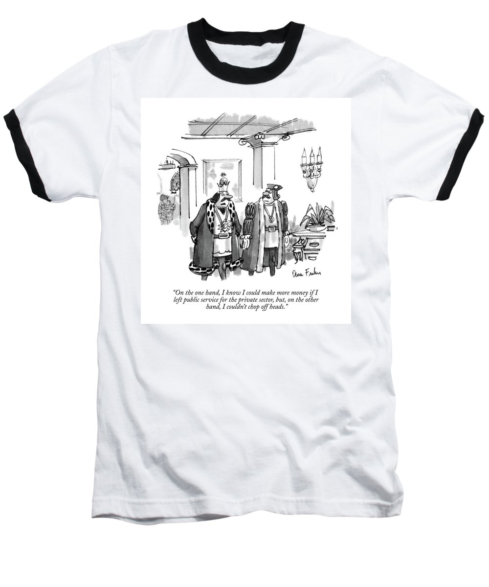 King Speaks To A Courtier. Royalty Baseball T-Shirt featuring the drawing On The One Hand by Dana Fradon