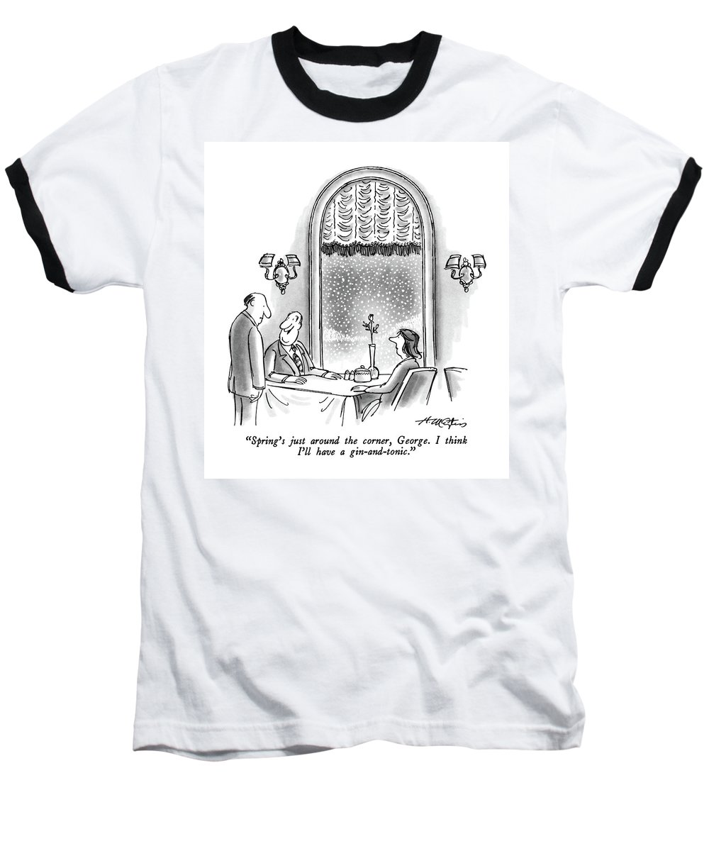 Man To Waiter As He Sits In A Fancy Restaurant With His Wife. Outside It Is Snowing.  Winter Baseball T-Shirt featuring the drawing Spring's Just Around The Corner by Henry Martin