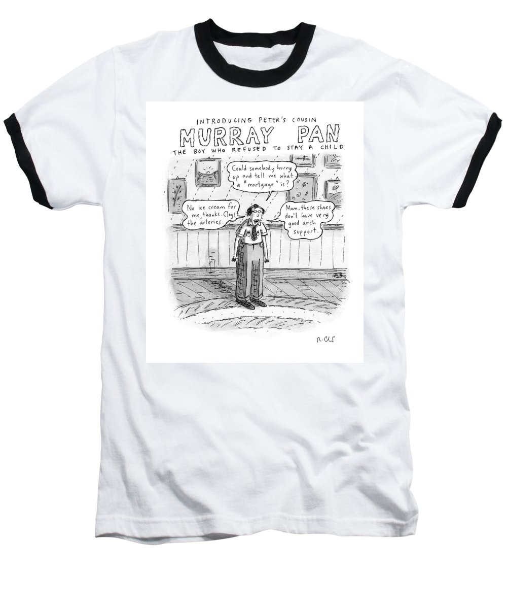 Boys Baseball T-Shirt featuring the drawing Title: Introducing Peter's Cousin by Roz Chast