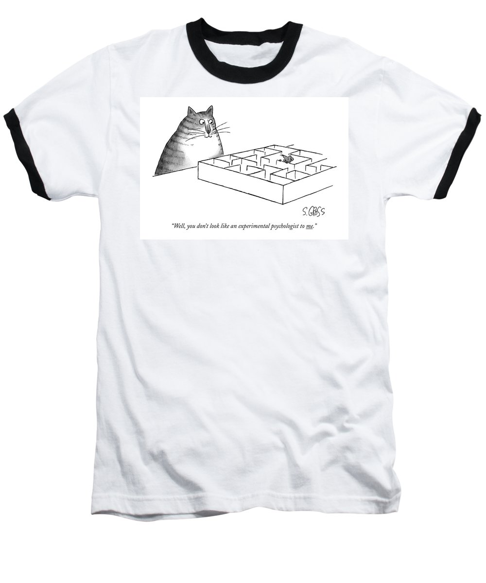 Animals Baseball T-Shirt featuring the drawing Well, You Don't Look Like An Experimental by Sam Gross