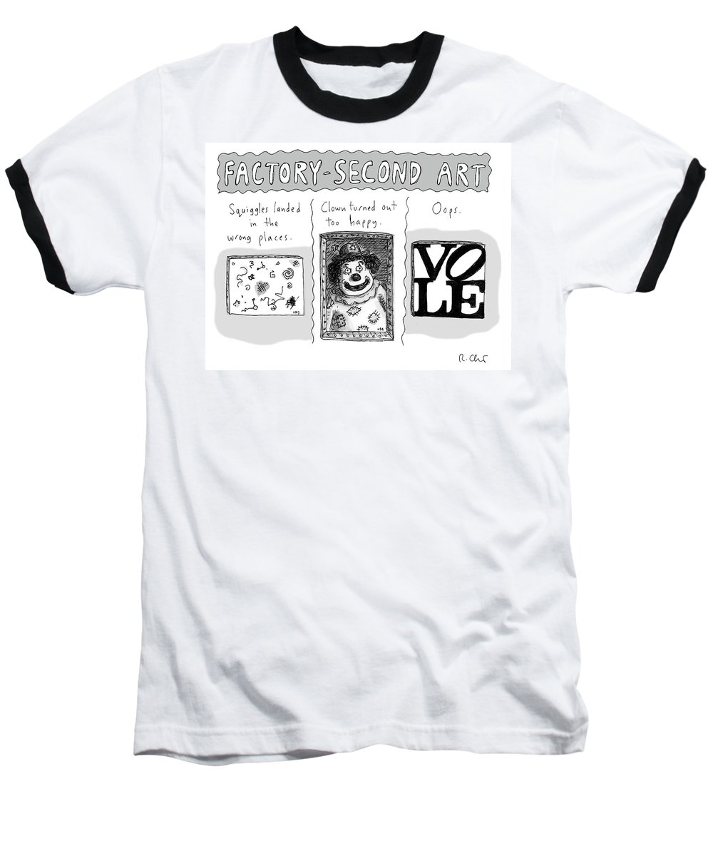 Factory-second Art Baseball T-Shirt featuring the drawing Factory Second Art by Roz Chast