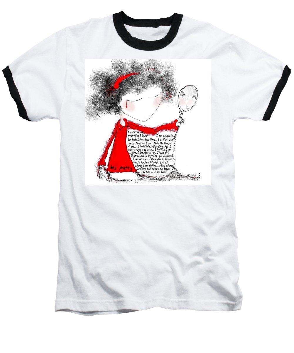 Pretty Woman Crying Tears Red Words Mirror Girls Baseball T-Shirt featuring the digital art Hey Pretty by Veronica Jackson