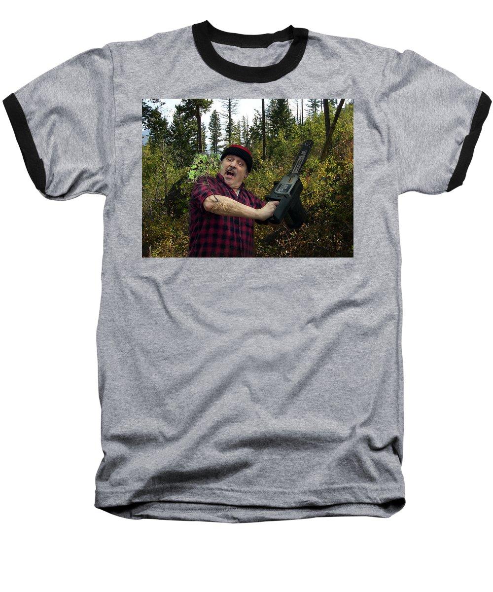 Surrealism Fantastic+realism Cloning Parasites Lumberjack Chainsaw Selfportrait Baseball T-Shirt featuring the digital art I Am A Lumberjack I Am Ok by Otto Rapp