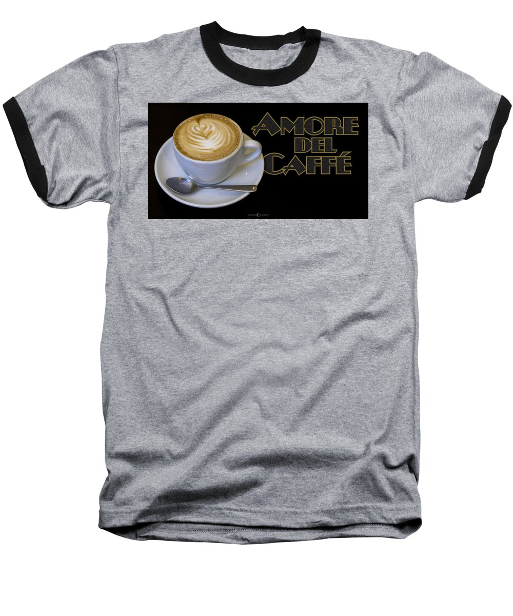 Coffee Baseball T-Shirt featuring the photograph Amore Del Caffe Poster by Tim Nyberg