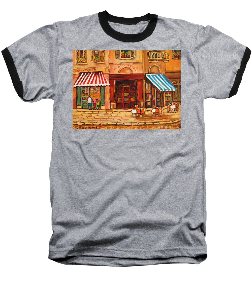 Cafe Vieux Montreal Street Scenes Baseball T-Shirt featuring the painting Cafe Vieux Montreal by Carole Spandau