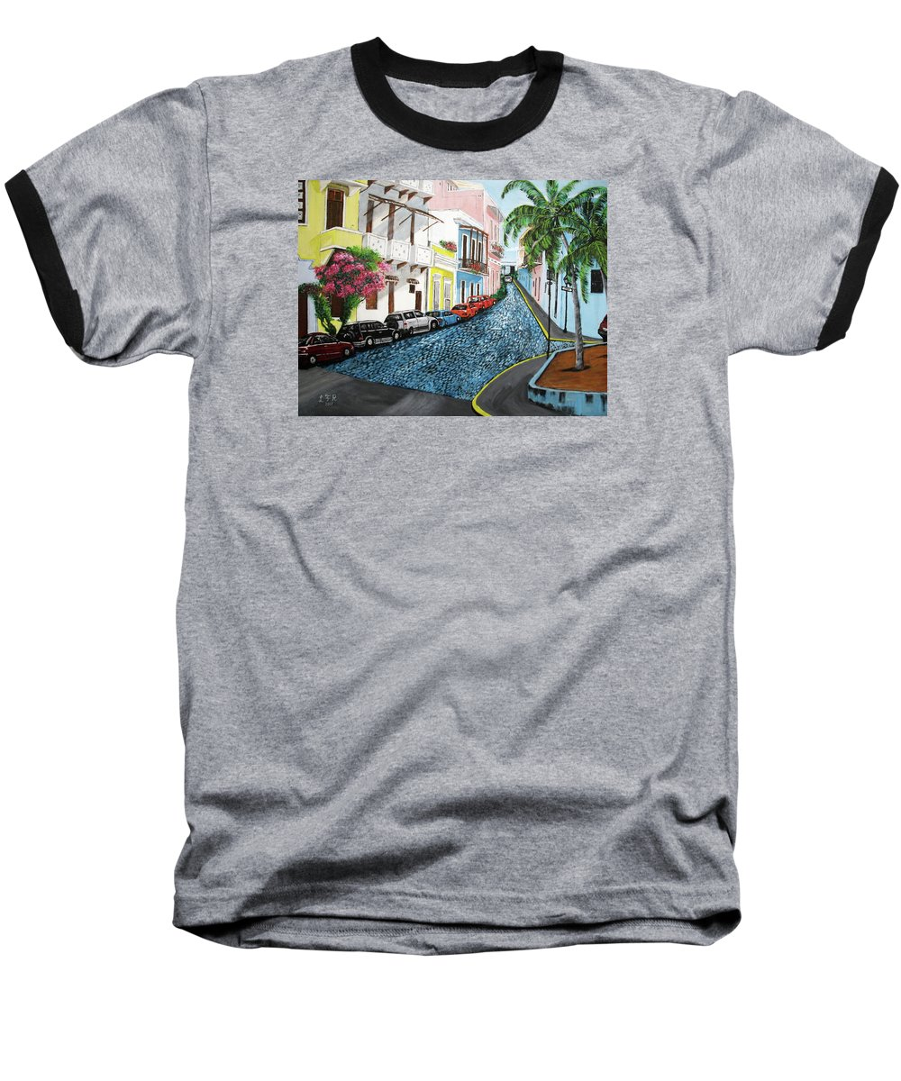 Old San Juan Baseball T-Shirt featuring the painting Colorful Old San Juan by Luis F Rodriguez
