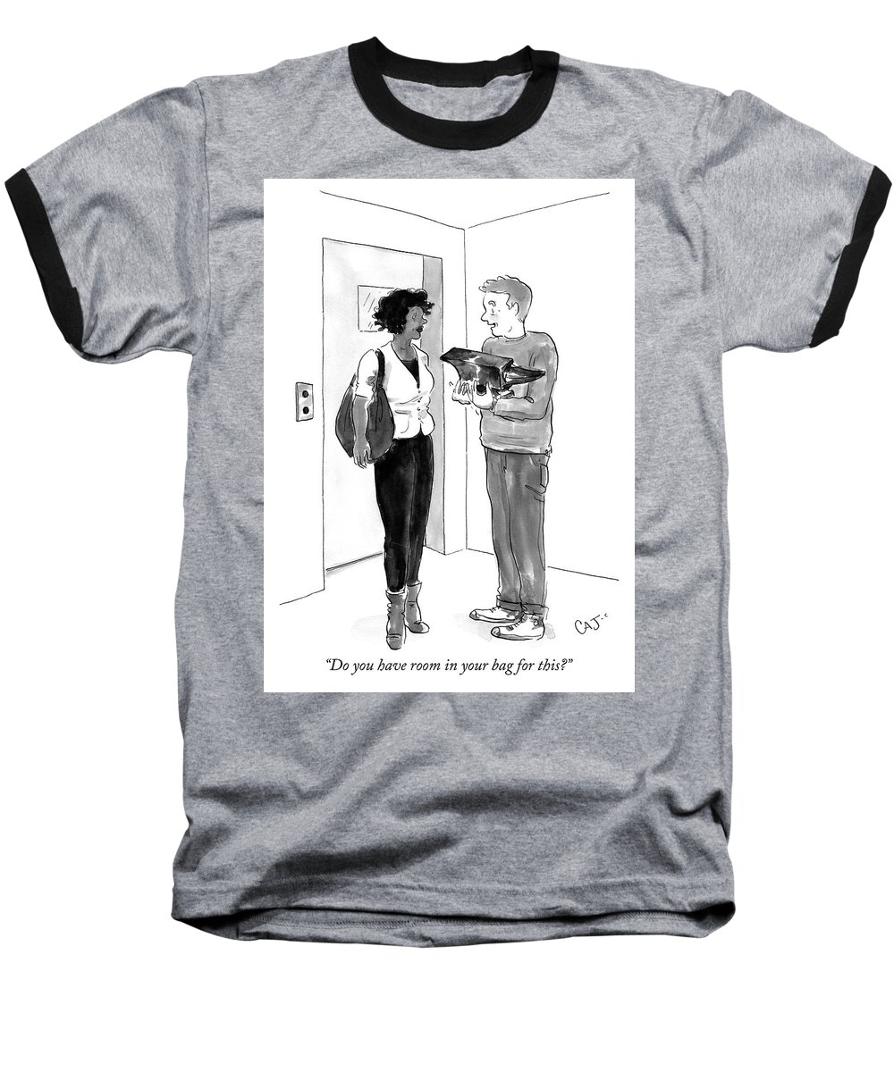 """do You Have Room In Your Bag For This?"" Baseball T-Shirt featuring the drawing Do You Have Room In Your Bag For This by Carolita Johnson"