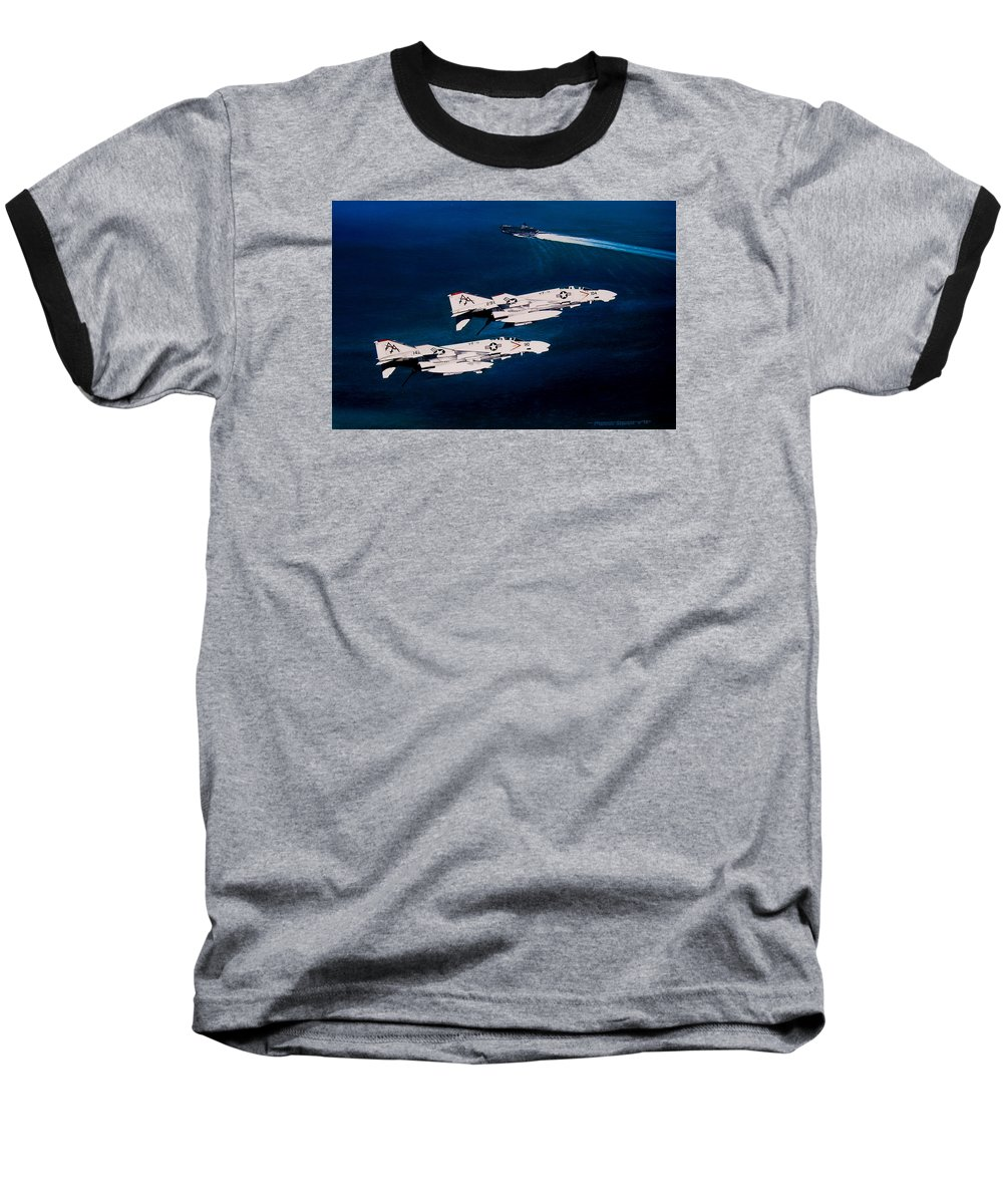 Military Baseball T-Shirt featuring the painting Forrestal S Phantoms by Marc Stewart