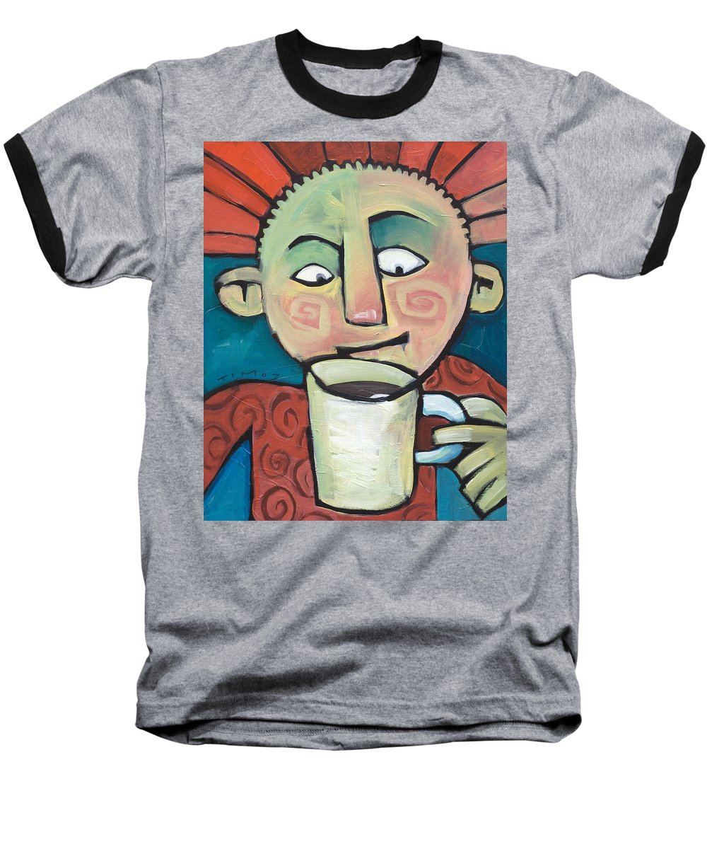 Smile Baseball T-Shirt featuring the painting His Coffee Spoke To Him by Tim Nyberg