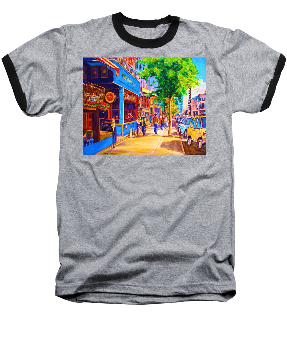 Irish Pub On Crescent Street Montreal Street Scenes Baseball T-Shirt featuring the painting Irish Pub On Crescent Street by Carole Spandau