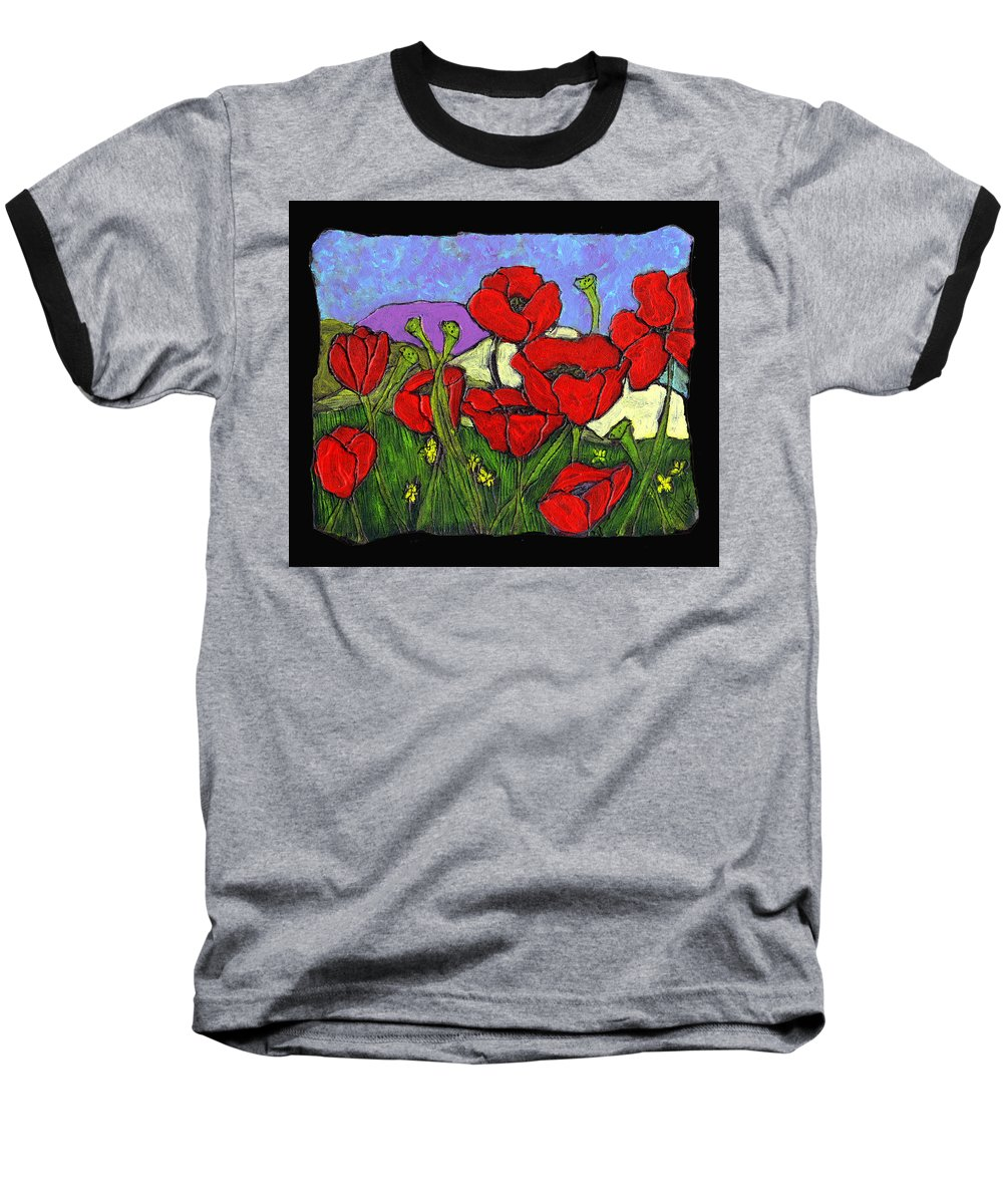 Poppies Baseball T-Shirt featuring the painting June Poppies by Wayne Potrafka